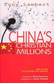 China's Christian Millions, Revised and Updated   -     By: Tony Lambert
