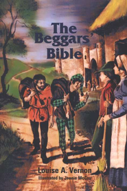 Beggars Bible: An Illustrated Historical Fiction of John Wycliffe  -     By: Louise A. Vernon     Illustrated By: Jeanie McCoy