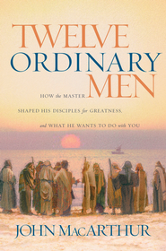 Twelve Ordinary Men - eBook  -     By: John MacArthur