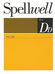 Spellwell DD--Grade 5   -     By: Nancy Hall