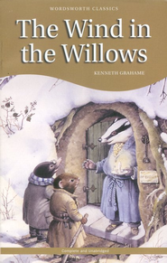 Wordsworth Classics: The Wind in the Willows   -     By: Kenneth Grahame