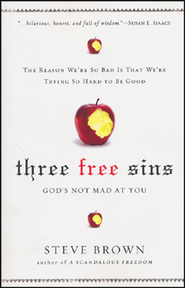 Three Free Sins: A New Perspective on Sin and Grace   -     By: Steve Brown