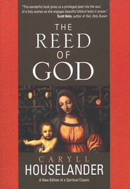 The Reed of God  -     By: Caryll Houselander