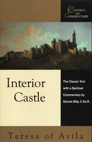 Interior Castle: The Classic Text with a Spiritual Commentary  -     By: Teresa of Avila
