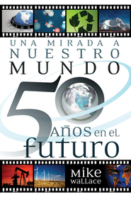 Una Mirada a Nuestro Mundo 50 A1os en el Futuro (The Way We'll Be 50 Years from Today) - eBook  -     By: Mike Wallace