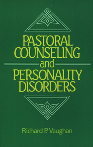 Pastoral Counseling & Personality Disorders  -     By: Richard Vaughan