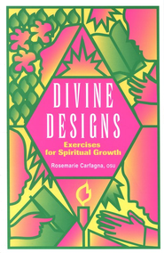Divine Designs: Exercises for Spiritual  Growth  -     By: Rosemarie Carfagna