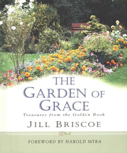 The Garden of Grace: Treasures from the Golden Book  -     By: Jill Briscoe