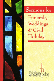 Sermons for Funerals, Weddings, and Civil Holidays  -