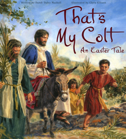That's My Colt: An Easter Tale  -     By: Dandi Daley Mackall