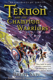 Teknon and the Champion Warriors    -     By: Brett Sapp