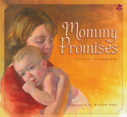 Mommy Promises  -     By: Julie Steigemeyer