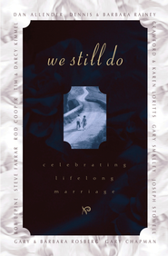 We Still Do: Celebrating Lifelong Marriage - eBook  -     By: Barbara Rainey