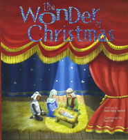 The Wonder of Christmas  -              By: Dandi Daley Mackall                   Illustrated By: Dave Hill