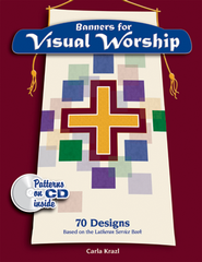Banners for Visual Worship: 70 Designs Based on the Lutheran Service Book  -     By: Carol Krazl