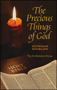 The Precious Things of God  -     Edited By: Don Kistler     By: Octavius Winslow