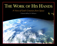 The Work of His Hands: A View of God's Creation from Space  -     By: Jeffrey N. Williams