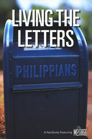 Living the Letters in Philippians    -     By: The Navigators