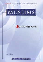 How to Respond to Muslims - 3rd edition  -     By: Ernest Hahn