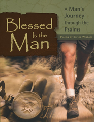 Blessed Is the Man: A Man's Journey Through the Psalms  -