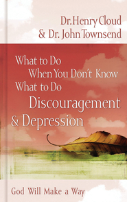 What to Do When You Don't Know What to Do: Discouragement & Depression - eBook  -     By: Dr. Henry Cloud, Dr. John Townsend