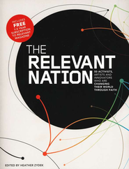 Relevant Nation: 50 Activists, Artists, and Innovators Who Are Changing Their World Through Faith  -     By: Heather Zydek