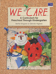 We Care: A Curriculum for Preschool through  Kindergarten, Second Edition  -     By: Bertie Kingore, Glenda Higbee