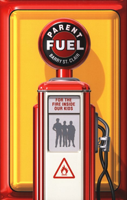 Parent Fuel Kit--DVD Curriculum   -     By: Barry St. Clair