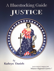 Bluestocking Guide: Justice  -     By: Kathryn Daniels