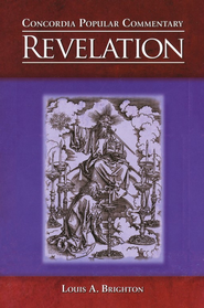 Concordia Popular Commentary: Revelation  -     By: Louis A. Brighton