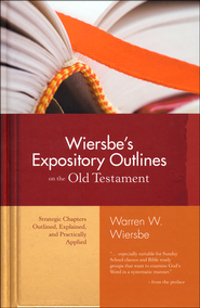 Wiersbe's Expository Outlines on the Old Testament  -              By: Warren W. Wiersbe