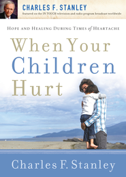 When Your Children Hurt - eBook  -     By: Charles F. Stanley