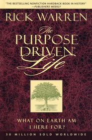 Purpose Driven Life   -     By: Rick Warren