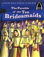 The Parable of the Ten Bridesmaids - Arch Books  -              By: Claire Miller