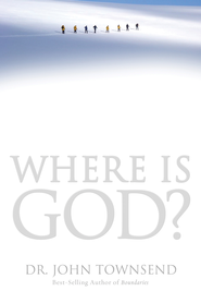 Where Is God?: Finding His Presence, Purpose and Power in Difficult Times - eBook  -     By: Dr. John Townsend