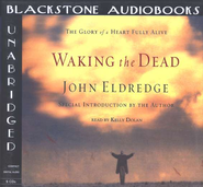 Waking The Dead                    - Unabridged Audiobook on CD          -              By: John Eldredge
