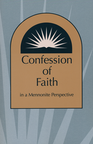Confession of Faith in Mennonite Perspective  -     By: Mennonite Church Staff