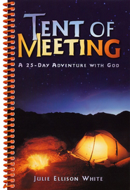 Tent of Meeting: A 25-day Adventure with God, Spiral- bound, Student Edition  -              By: Julie Ellison White