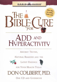 Bible Cure for ADD and Hyperactivity         - Audiobook on CD             -     Narrated By: Greg Wheatley     By: Don Colbert M.D.