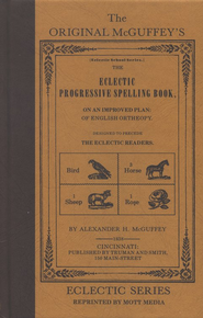 The Original McGuffey Eclectic Progressive Spelling Book  -     By: William Holmes McGuffey