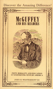 McGuffey and His Readers                  -     By: John H. Westerhoff III