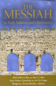 The Messiah: In Early Judaism and Christianity  -     Edited By: Magnus Zetterholm     By: Edited by Magnus Zetterholm