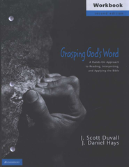 Grasping God's Word Workbook   -              By: J. Scott Duvall, J. Daniel Hays