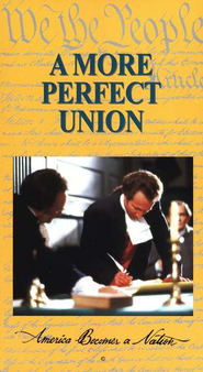 A More Perfect Union: American Becomes a Nation (Video)  -