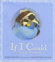 If I Could: A Mother's Promise   -     By: Susan Milord