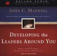 Developing the Leaders Around You      - Audiobook on CD  -     By: John C. Maxwell