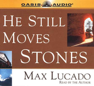 He Still Moves Stones        - Audiobook on CD  -     By: Max Lucado