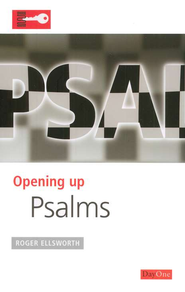 Opening Up Psalms   -     By: Roger Ellsworth