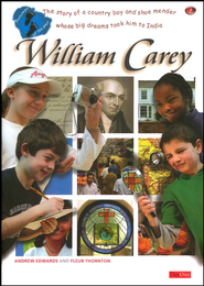 William Carey: The Shoemaker Whose Passion for Jesus Brought The Bible and New Life to Millions in India  -     By: Andrew Edwards, Fleur Thornton