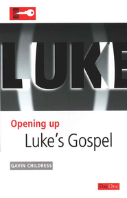 Opening Up: Luke's Gospel   -     By: Gavin Childress